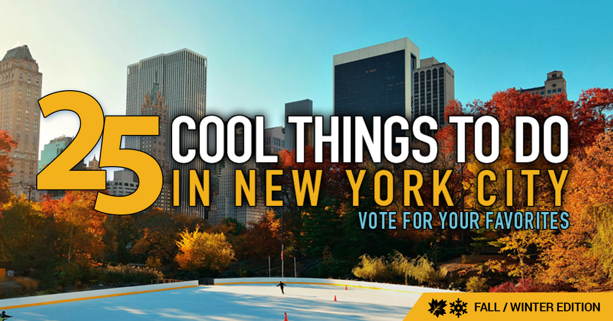25 cool things to do in nyc this fall and winter for Neat things to do in nyc