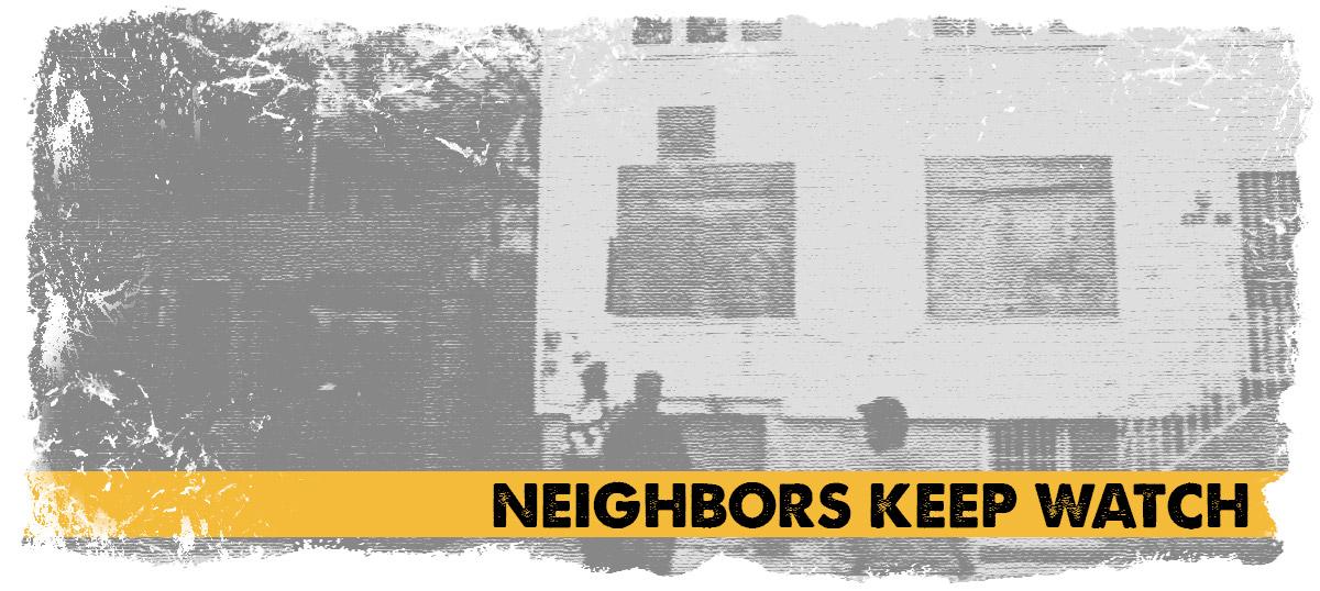 Neighbors Keep Watch